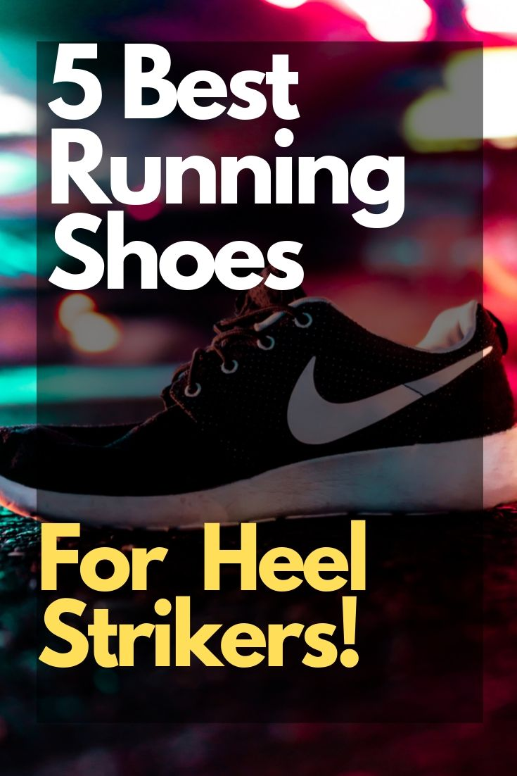 Running Shoes for Heel Strikers