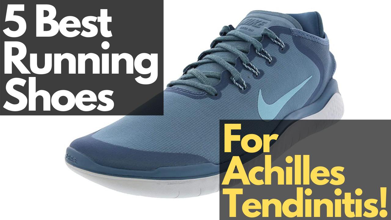Running Shoes for Achilles Tendinitis