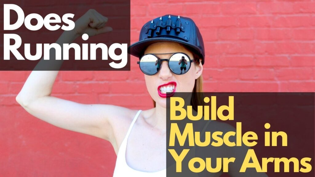 Running Build Arm Muscles