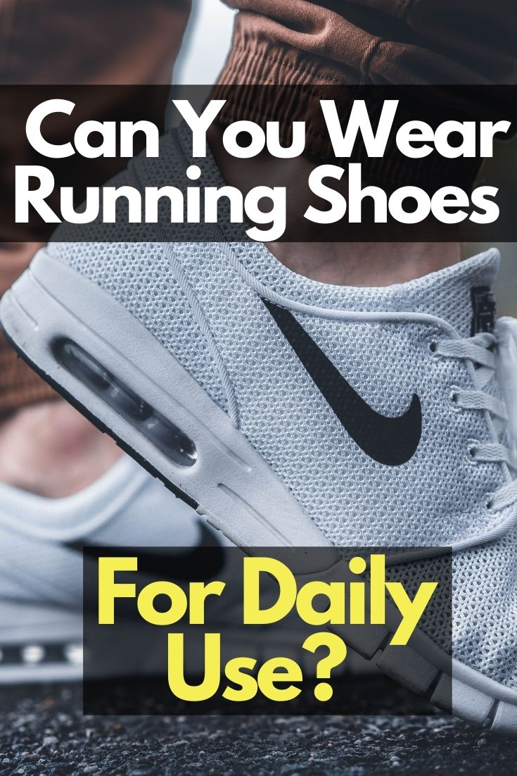 Can You Wear Running Shoes for Daily Use