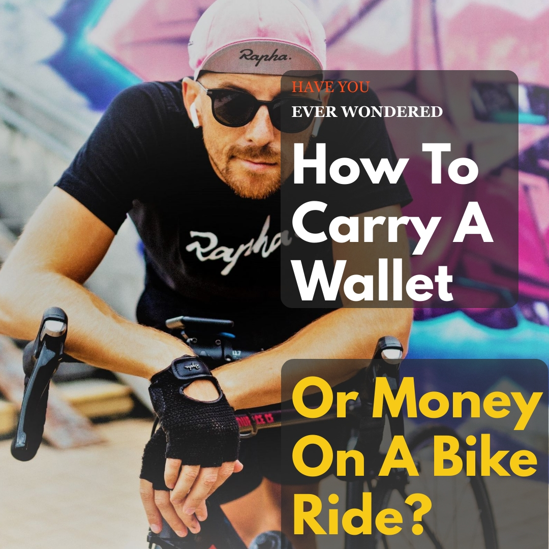 How To Carry A Wallet Or Money On A Bike Ride